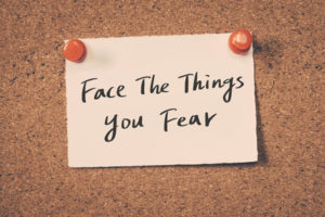 face the things you fear